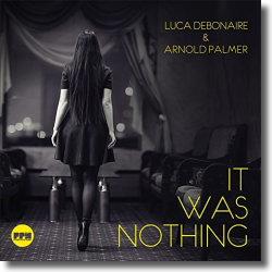 Cover: Luca Debonaire & Arnold Palmer - It Was Nothing