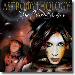 Cover: The Crüxshadows - Astromythology