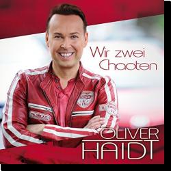 Cover: Oliver Haidt - Wir zwei Chaoten