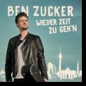 Cover: Ben Zucker - Wieder Zeit zu geh'n