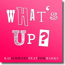 Cover: Kai Schwarz feat. Tom Marks - What's Up?