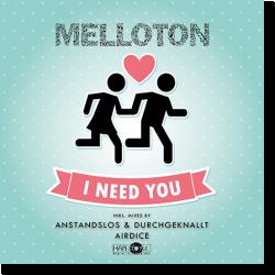 Cover: Melloton - I Need You