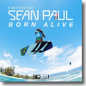 Cover: E-Motion feat. Sean Paul - Born Alive