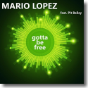 Cover:  Mario Lopez feat. Pit Bailay - Gotta Be Free