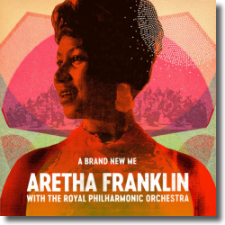 Cover: Aretha Franklin with The Royal Philharmonic Orchestra - A Brand New Me