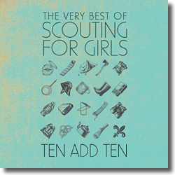 Cover: Scouting For Girls - Ten Add Ten: The Very Best Of