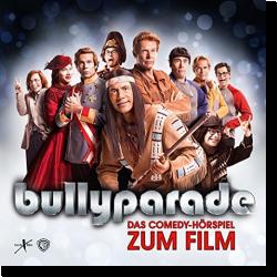 Cover: Bullyparade - Das Comedy-Hörspiel zum Film