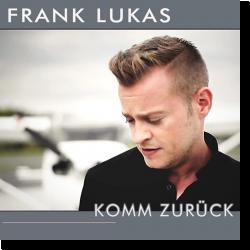Cover: Frank Lukas - Komm zurück