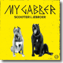 Cover: Scooter & Jebroer - My Gabber