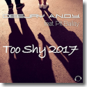 Cover: DeeJay A.N.D.Y. feat. Pit Bailay - Too Shy 2017