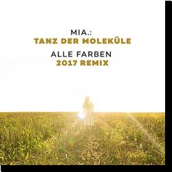 Cover: MIA. - Tanz der Moleküle (Alle Farben 2017 Remix)