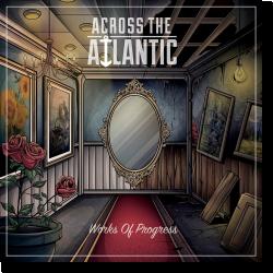 Cover: Across The Atlantic - Works Of Progress