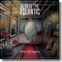 Cover: Across The Atlantic - Works Of Progress
