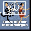 Cover:  Fischer & Fritz - Tanze mit mir in den Morgen