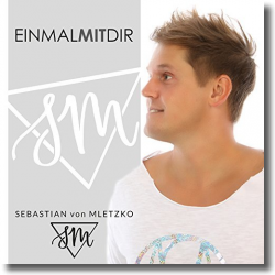 Cover: Sebastian von Mletzko - Einmal mit dir
