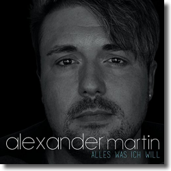 Cover: Alexander Martin - Alles was ich will