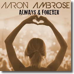 Cover: Aaron Ambrose - Always & Forever