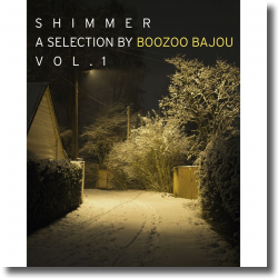 Cover: Shimmer – A Selection by Boozoo Bajou Vol.1 - Various Artists