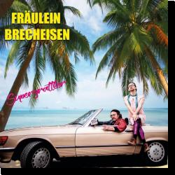 Cover: Fräulein Brecheisen - Supergrattler