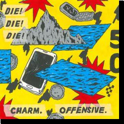 Cover: Die! Die! Die! - Charm.Offensive.