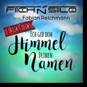 Cover:  Fitch N Stilo feat. Fabian Reichmann - Ich geb dem Himmel deinen Namen (Remix)