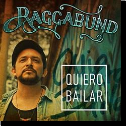 Cover: Raggabund - Quiero Bailar
