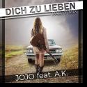Cover:  JoJo feat. A.K. - Dich zu lieben (Party Mix)