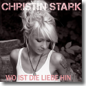Cover: Christin Stark - Wo ist die Liebe hin
