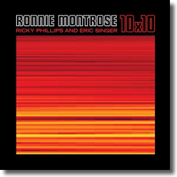 Cover: Ronnie Montrose, Ricky Phillips and Eric Singer - 10 x 10