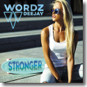 Cover: Wordz Deejay - Stronger