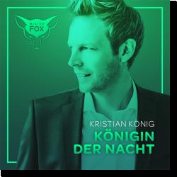Cover: Kristian König - Königin der Nacht
