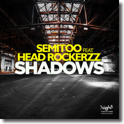 Cover: Semitoo feat. Head Rockerzz - Shadows