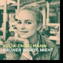 Cover:  Julia Engelmann - Grüner wird's nicht