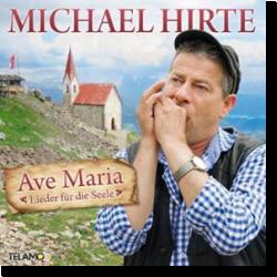 Cover: Michael Hirte - Ave Maria - Lieder für die Seele