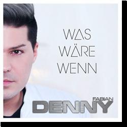 Cover: Denny Fabian - Was wäre wenn