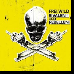 Cover: Frei.Wild - Rivalen und Rebellen