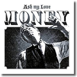 Cover: Ash My Love - Money