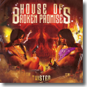 Cover:  House Of Broken Promises - Twisted