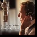 Cover: Roland Kaiser - stromaufwärts - kaiser singt kaiser