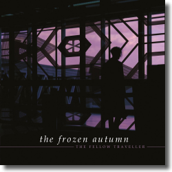 Cover: The Frozen Autumm - The Fellow Traveller