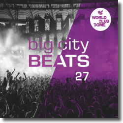 Cover: Big City Beats Vol. 27  (World Club Dome 2017 Winter Edition) - Various Artists