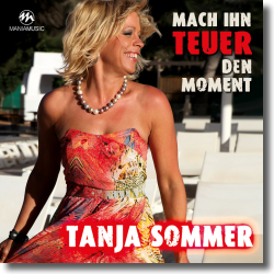 Cover: Tanja Sommer - Mach ihn teuer den Moment