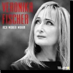 Cover: Veronika Fischer - Ach woher wohin