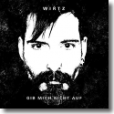 Cover:  Wirtz - Gib mich nicht auf