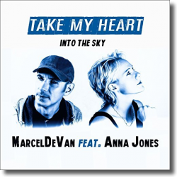 Cover: MarcelDeVan feat. Anna Jones - Take My Heart (Into The Sky)