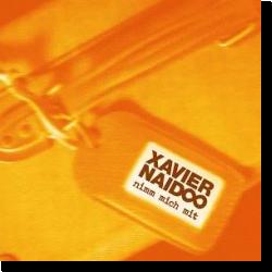 Cover: Xavier Naidoo - Nimm mich mit