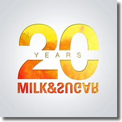 Cover: Milk & Sugar - 20 Years Of Milk & Sugar