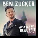 Cover:  Ben Zucker - Was für eine geile Zeit