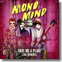 Cover:  Mono Mind - Save Me A Place (The Remixes)
