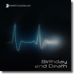 Cover: Elektrostaub - Birthday And Death
